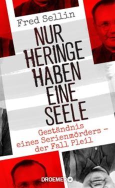 Historischer True Crime: Fred Sellin über den Massenmörder Rudolf Pleil