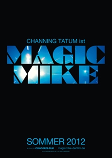 MAGIC MIKE ab 16. August im Kino