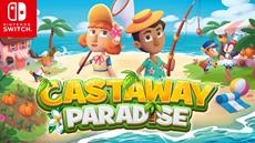Castaway Paradise meets Nintendo Switch