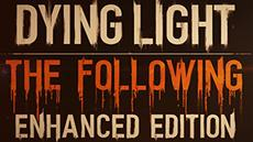 Dying Light: The Following - Enhanced Edition   Launch Trailer Released
