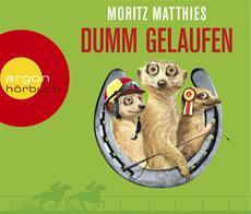 HSP-VÖ | Moritz Matthies: Dumm gelaufen (gelesen von Christoph Maria Herbst)