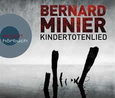 HSP-VÖ | Bernard Minier: Kindertotenlied (gelesen von Johannes Steck)